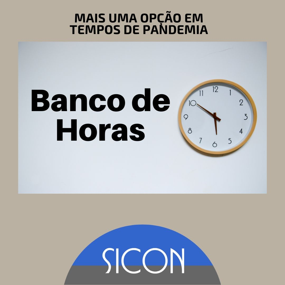 BANCO DE HORAS: MAIS UMA OPÇÃO EM TEMPOS DE PANDEMIA.