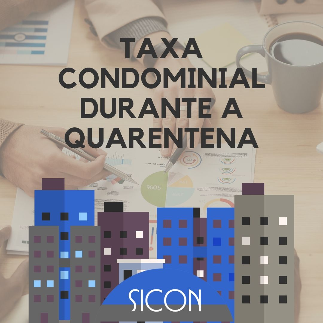 A continuidade da cobrança da taxa condominial durante a quarentena